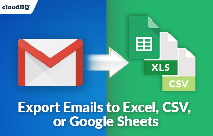 Export Emails to Excel, CSV, or Google Sheets