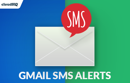Gmail SMS & Text Alerts